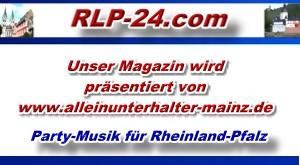 Alleinunterhalter Mainz präsentiert das RLP-24-Magazin