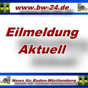 BW-24.de - Eilmeldung - Aktuell -