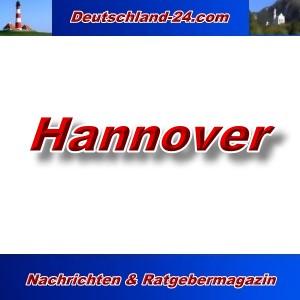Deutschland-24.com - Hannover - Aktuell -