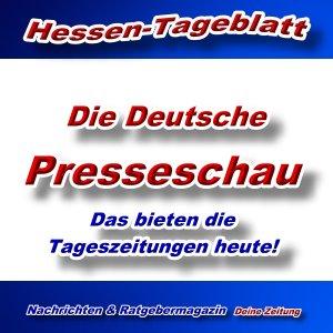 Hessen-Tageblatt - Deutsche Presseschau - Aktuell -
