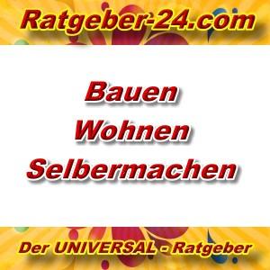 Ratgeber-24.com - Bauen-Wohen-Selbermachen - Aktuell -