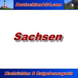 Sachsen - Deutschland-24.com - Aktuell -