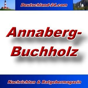 Deutschland-24.com - Annaberg-Buchholz - Aktuell -