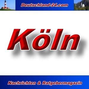 Deutschland-24.com - Köln - Aktuell -