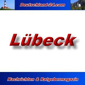 Deutschland-24.com - Lübeck - Aktuell -