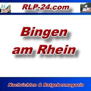 RLP-24 - Bingen am Rhein - Aktuell -