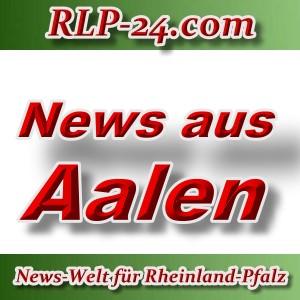 News-Welt-RLP-24 - Aktuelles aus Aalen -