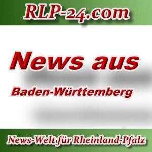News-Welt-RLP-24 - Aktuelles aus Baden-Württemberg -