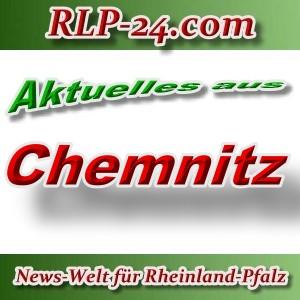 News-Welt-RLP-24 - Aktuelles aus Chemnitz -