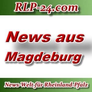 News-Welt-RLP-24 - Aktuelles aus Mageburg -