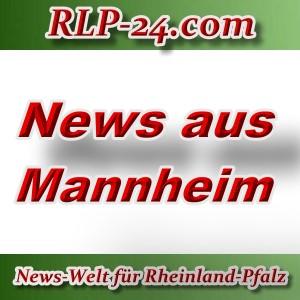 News-Welt-RLP-24 - Aktuelles aus Mannheim -