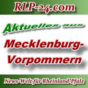 News-Welt-RLP-24 - Aktuelles aus Mecklenburg-Vorpommern -