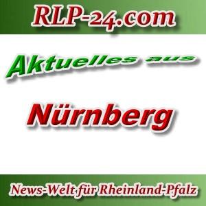 News-Welt-RLP-24 - Aktuelles aus Nürnberg -