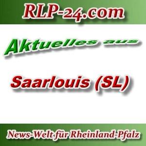 News-Welt-RLP-24 - Aktuelles aus Saarlouis -