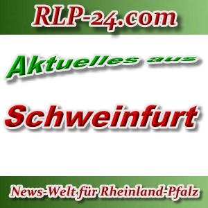 News-Welt-RLP-24 - Aktuelles aus Schweinfurt -