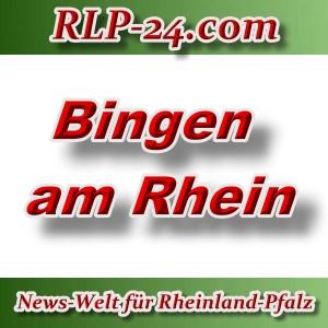 News-Welt-RLP-24 - Bingen am Rhein - Aktuell -