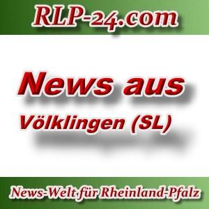 News-Welt-RLP-24 - News aus Völklingen - Aktuell -