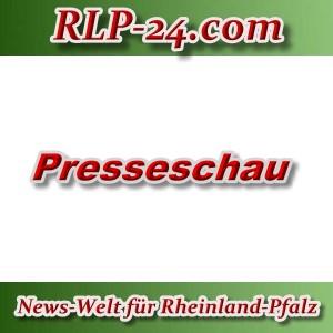 News-Welt-RLP-24 - Presseschau - Aktuell -