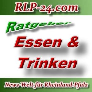 News-Welt-RLP-24 - Ratgeber - Essen und Trinken - Aktuell -