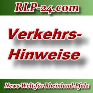 News-Welt-RLP-24 - Verkehshinweise - Aktuell -