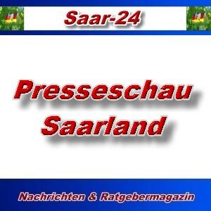 Saar-24 - Presseschau Saarland - Aktuell -
