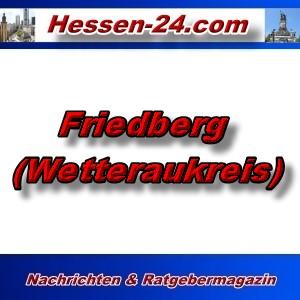 Hessen-24 - Friedberg im Kreis Wetterau - Aktuell -