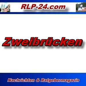 RLP-24 - Zweibrücken - Aktuell -