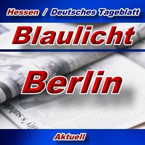 Hessen-Deutsches-Tageblatt - Blaulicht Berlin -