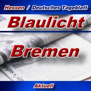Hessen-Deutsches-Tageblatt - Blaulicht Bremen -