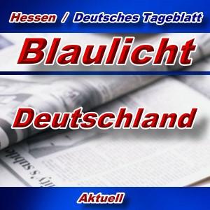 Hessen-Deutsches-Tageblatt - Blaulicht Deutschland -