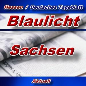 Hessen-Deutsches-Tageblatt - Blaulicht Sachsen -