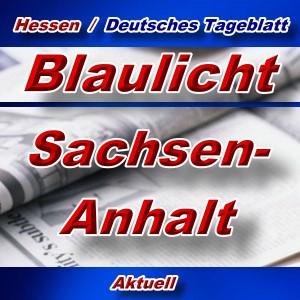 Hessen-Deutsches-Tageblatt - Blaulicht Sachsen-Anhalt -