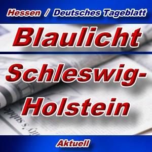 Hessen-Deutsches-Tageblatt - Blaulicht Schleswig-Holstein -