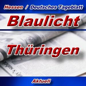 Hessen-Deutsches-Tageblatt - Blaulicht Thüringen -