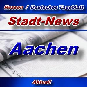 Stadt-News - Aachen - Aktuell -