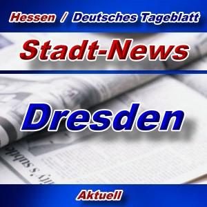 Stadt-News - Dresden - Aktuell -