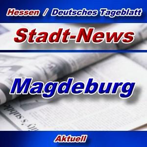 Stadt-News - Magdeburg - Aktuell -