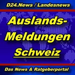 Landesnews - Aus dem Ausland - Schweiz - Aktuell -