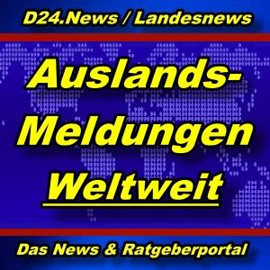 Landesnews - Aus dem Ausland - Weltweit - Aktuell -