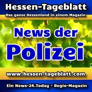 News-24.Today - Hessen-Tageblatt - Polizei - Aktuell -