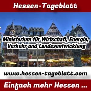 Hessen-Tageblatt - Presseportal - Ministerium für Wirtschaft, Energie, Verkehr und Landesentwicklung -