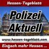 Hessen-Tageblatt - Presseportal - Polizeimeldung -