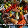 Rettet Veganismus unsere Zukunft
